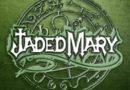 Review: Jaded Mary – 'Jaded Mary'