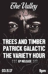 Trees & Timber w Patrick Galactic & The Variety Hour