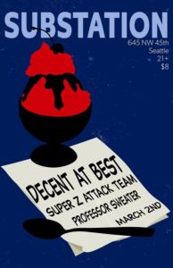 Decent at Best, Super Z Attack Team, Professor Sweater at Substation @ Substation | Seattle | Washington | United States