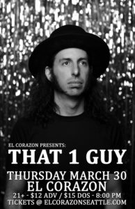 El Corazon Presents: That 1 Guy @ El Corazon | Seattle | Washington | United States