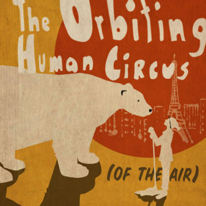 The Music Tapes: The Orbiting Human Circus @ The Vera Project @ The Vera Project | Seattle | Washington | United States