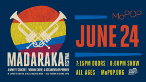 4th Annual Madaraka Festival Lineup Announced @ MoPop Seattle | Seattle | Washington | United States