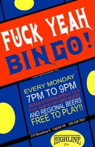 FUCK YEAH BINGO! On July 31 @ Highline | Seattle | Washington | United States