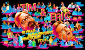 Tim and Eric On Aug 6 @ Revolution Hall | Seattle | Washington | United States