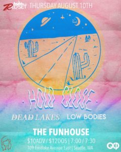 Dead Lakes, Low Bodies On Aug 10 @ El Corazon | Seattle | Washington | United States