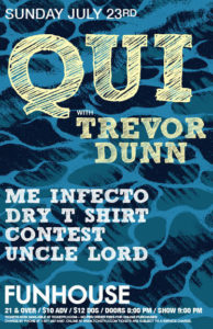 QUI w/ Trevor Dunn Me Infecto, Dry T-Shirt Contest, Uncle Lord On July 23 @ Funhouse | Seattle | Washington | United States