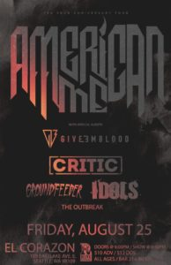 Give Em Blood, Critic, Idols, Groundfeeder, The Outbreak On Aug 25 @ El Corazon | Seattle | Washington | United States