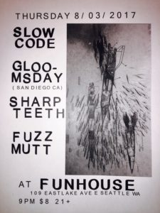 Gloomsday, The Sharp Teeth, Fuzz Mutt On Aug 03 @ El Corazon | Seattle | Washington | United States