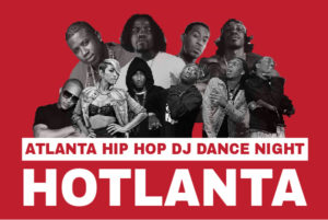 HOTLANTA - ATLANTA HIP HOP DJ DANCE NIGHT ON JULY 29 @ Neumos | Seattle | Washington | United States
