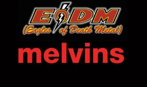 EAGLES OF DEATH METAL, MELVINS with Spotlights On JULY 13 @ The Showbox | Seattle | Washington | United States