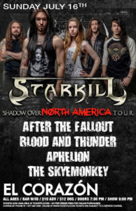 Starkill After The Fallout, Blood and Thunder, Aphelion, The SkyeMonkey On July 16 @ El Corazon | Seattle | Washington | United States
