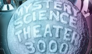 MYSTERY SCIENCE THEATER 3000 LIVE ON JULY 29 @ The Moore Theatre