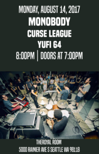 Monobody//Curse League//Yufi 64 @ The Royal Room | Seattle | Washington | United States