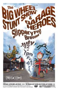 The Big Wheel Stunt Show & Garage Heroes Live at Slippery Pig Brewery July 22 @ Slippery Pig Brewery | Poulsbo | Washington | United States