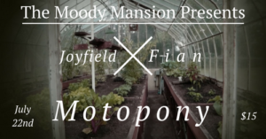 Motopony, Fian, Joyfield at the Moody Mansion July 22 @ The Moody Mansion | Everett | Washington | United States