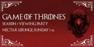 Game of Thrones Viewing Party: Season 7 Premiere On July 16 @ Nectar Lounge | Seattle | Washington | United States