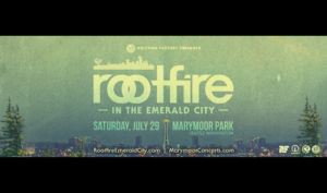 ROOTFIRE IN THE EMERALD CITY ON JULY 29 @ King County's Marymoor Park