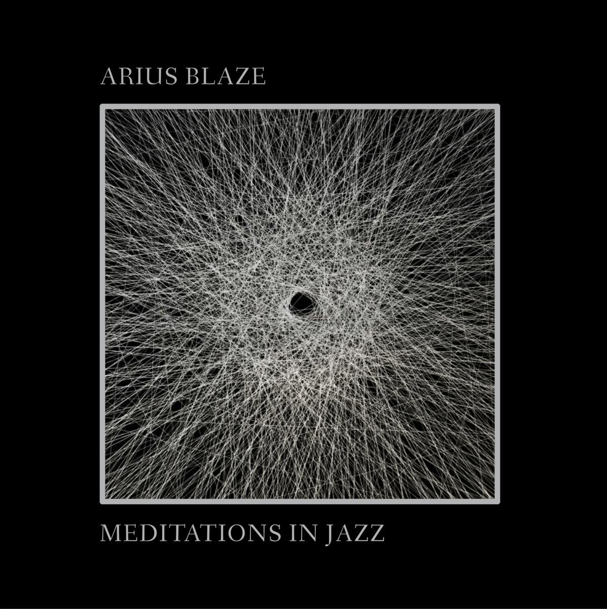 Review: Arius Blaze – 'Meditations in Jazz'