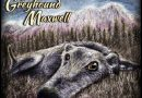 "Review: John ""GreyHound"" Maxwell — 'Even Good Dogs Get The Blues'"