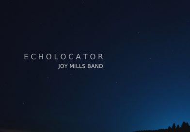 Review: Joy Mills Band — 'Echolocator'