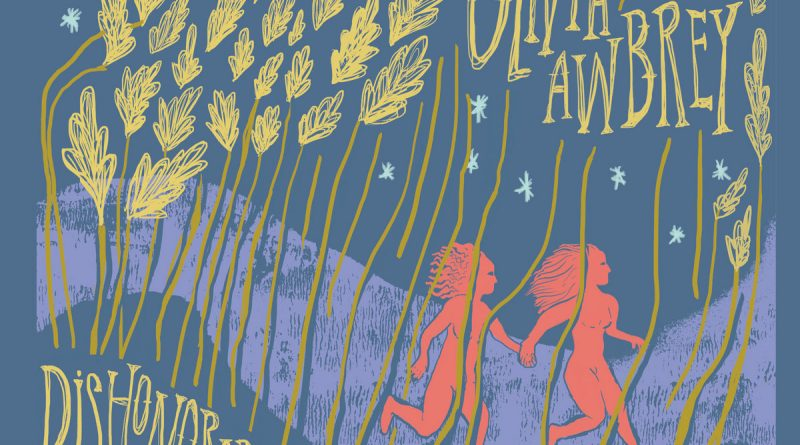 Reap Olivia Awbrey's 'Dishonorable Harvest'