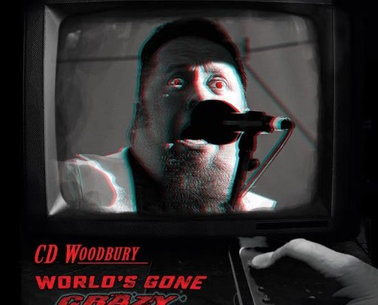 Review: CD Woodbury — 'World's Gone Crazy'